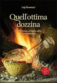 Quell'ottima dozzina. Ricettario breve sul fagiolo zolfino e i suoi abbinamenti. Ediz. italiana e inglese