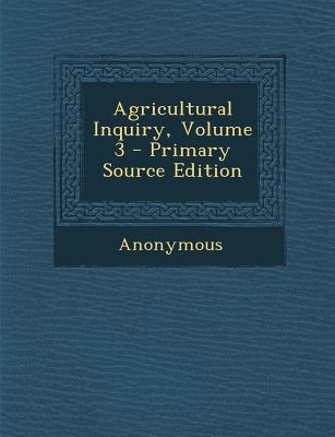 Agricultural Inquiry, Volume 3