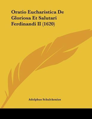 Oratio Eucharistica de Gloriosa Et Salutari Ferdinandi II (1620)