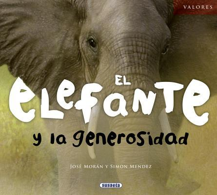 El elefante y la generosidad / The Elephant and the Generosity