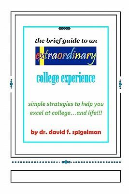 The Brief Guide to an Extraordinary College Experience