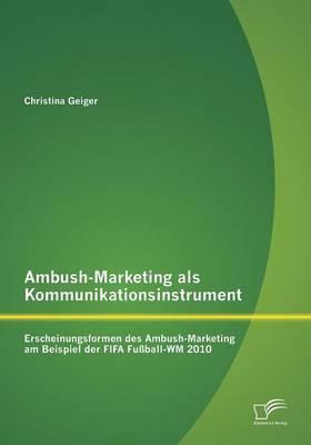 Ambush-Marketing als Kommunikationsinstrument