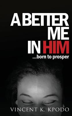 A Better Me In Him