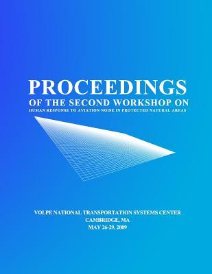 Proceedings of the Second Workshop on Human Response to Aviation Noise in Protected Natural Areas