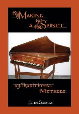 Making a Spinet by Traditional Methods