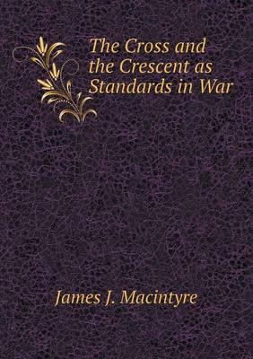 The Cross and the Crescent as Standards in War