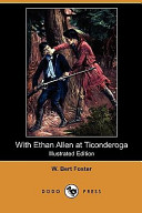 With Ethan Allen at Ticonderoga (Illustrated Edition) (Dodo Press)