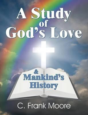 A Study of God's Love & Mankind's History