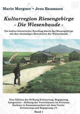 Kulturregion Riesengebirge  - Die Wiesenbaude -