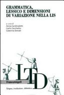 Grammatica, lessico e dimensioni di variazione nella LIS