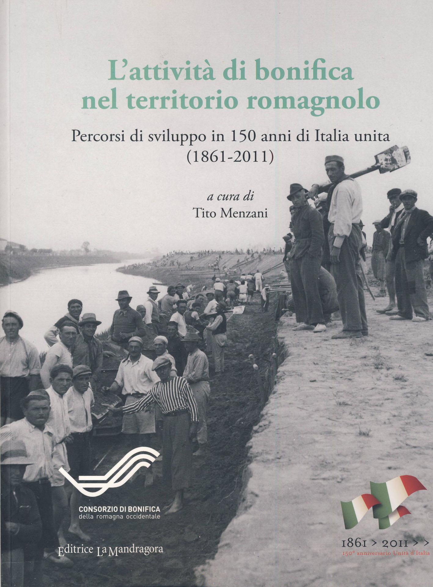L'attività di bonifica nel territorio romagnolo. Percorsi di sviluppo in 150 anni di Italia unita (1861-2011)