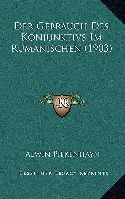 Der Gebrauch Des Konjunktivs Im Rumanischen (1903)