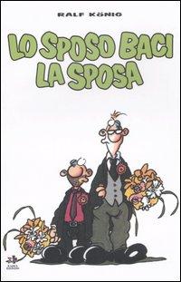 Lo sposo baci la sposa