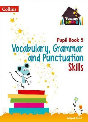 Vocabulary, Grammar and Punctuation Skills Pupil Book 5 (Treasure House)