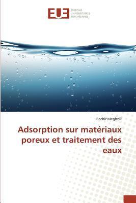 Adsorption Sur Materiaux Poreux et Traitement des Eaux