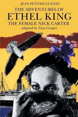 The Adventures of Ethel King, The Female Nick Carter