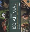 Cento animali da vedere prima che scompaiano. Con DVD