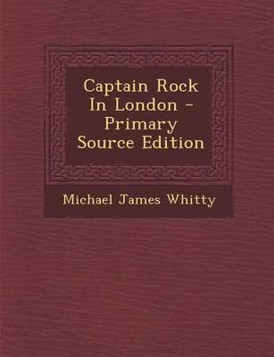 Captain Rock in Lond...