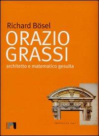 Orazio Grassi. Architetto e matematico gesuita