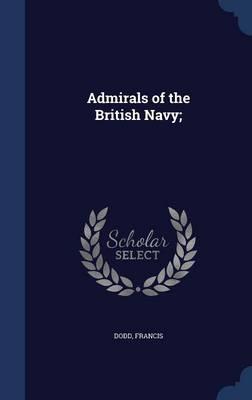 Admirals of the British Navy;