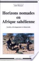 Horizons nomades en Afrique sahélienne