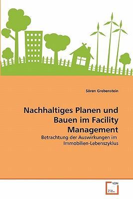 Nachhaltiges Planen und Bauen im Facility Management