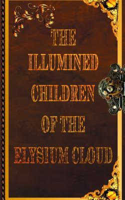 The Illumined Children of the Elysium Cloud