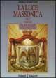 La luce massonica / L'Essenza del rito scozzese antico e accettato