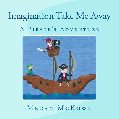 Imagination Take Me Away