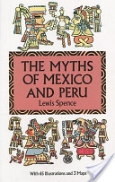 The Myths of Mexico and Peru
