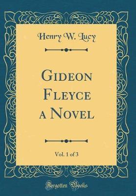 Gideon Fleyce a Novel, Vol. 1 of 3 (Classic Reprint)