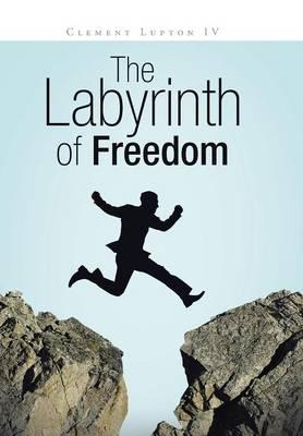 The Labyrinth of Freedom