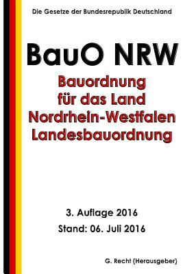 Bauordnung Für Das Land Nordrhein-westfalen - Landesbauordnung (Bauo Nrw), 2016