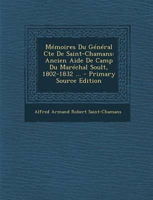 Memoires Du General Cte de Saint-Chamans