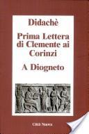 Prima lettera di Clemente ai Corinzi. A Diogneto