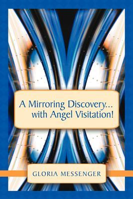 A Mirroring Discovery With Angel Visitation!