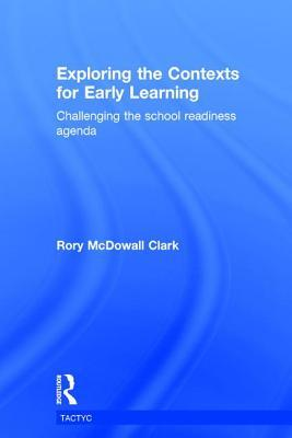 Exploring the Contexts for Early Learning