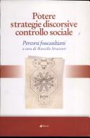 Potere strategie discorsive controllo sociale. Percorsi foucaultiani