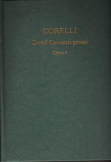 12 concerti grossi. Für Streichorchester. Op. 6