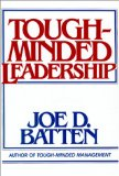 Tough-minded leaders...