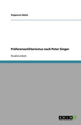 Präferenzutilitarismus nach Peter Singer