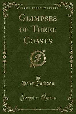 Glimpses of Three Coasts (Classic Reprint)