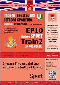 EP10 modulo sport train (Il cruciverba). Impara l'inglese del settore sportivo attraverso i cruciverba. Ediz. italiana e inglese