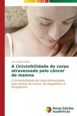 A (in)visibilidade do corpo atravessado pelo câncer de mama