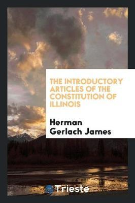 The Introductory Articles of the Constitution of Illinois