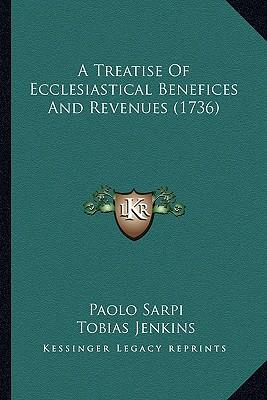 A Treatise of Ecclesiastical Benefices and Revenues (1736)