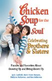 Chicken Soup for the Soul - Celebrating Brothers and Sisters