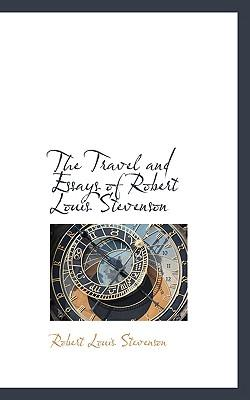 The Travel and Essays of Robert Louis Stevenson