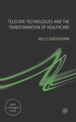 Telecare Technologies and the Transformation of Healthcare