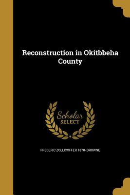 RECONSTRUCTION IN OKITBBEHA CO